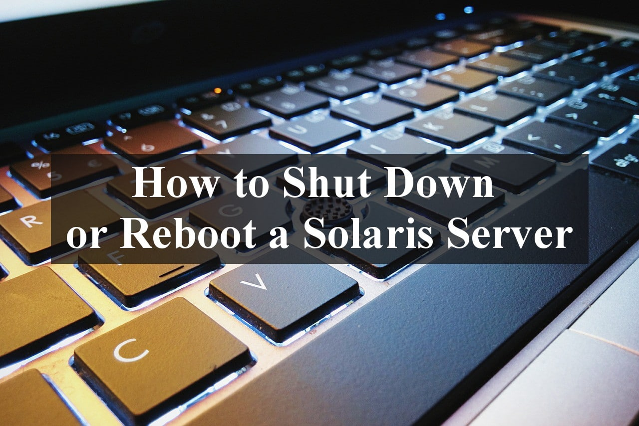 Shut Down or Reboot Solaris Server