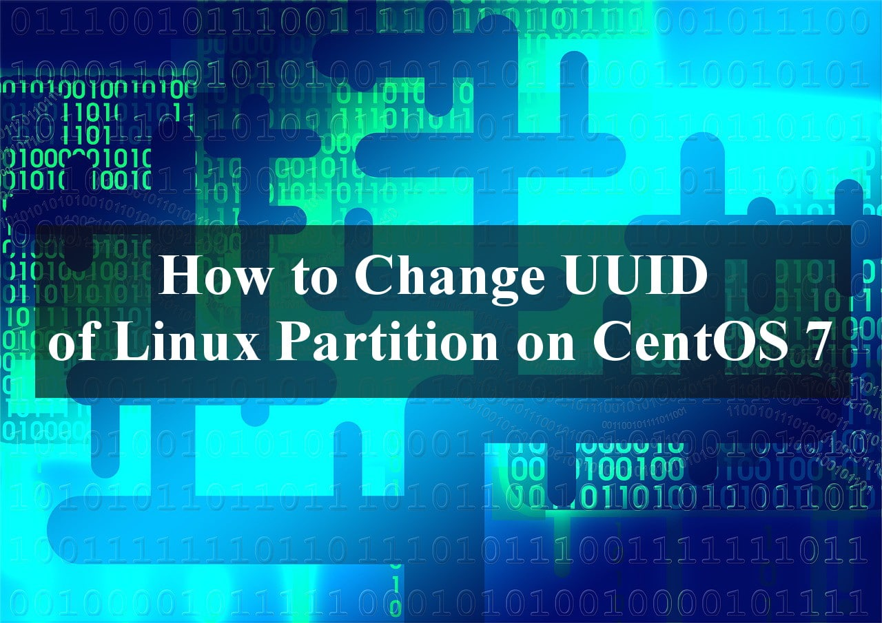 How to Change UUID of Linux Partition on CentOS 7